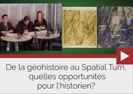 De la géohistoire au Spatial Turn, quelles opportunités pour l'historien?